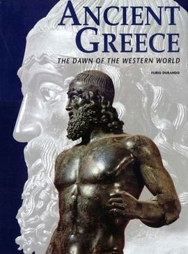9788880952541: ANCIENT GREECE - THE DAWN OF THE WESTERN WORLD.