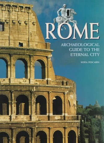 Rome: Archaeological Guide to the Eternal City: Pescarin, Sofia