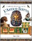L'antico Egitto (Le grandi civiltà del passato)