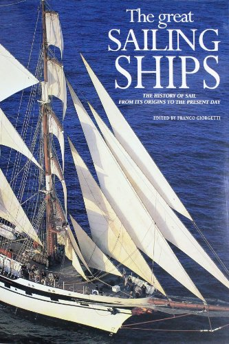 The Great Sailing Ships: The History Of: Giorgetti, Franco; Abranson,