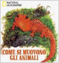 Come Si Muovono gli Animali.: Levin, Ted;Levin, Linny