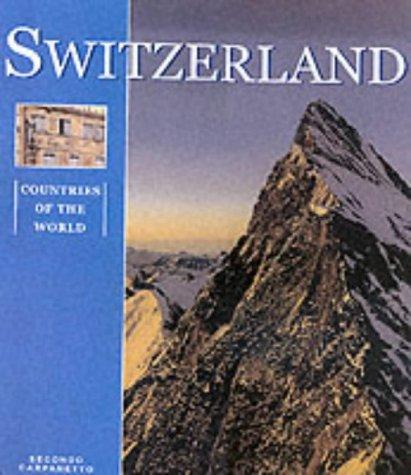 Switzerland (Countries of the World): Secondo Carpanetto