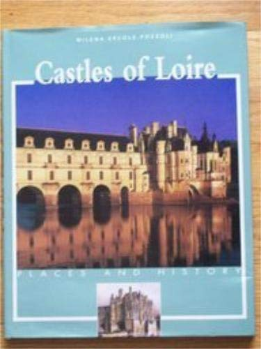 Castles of Loire (Places and History): Pozzoli, Milena Ercole