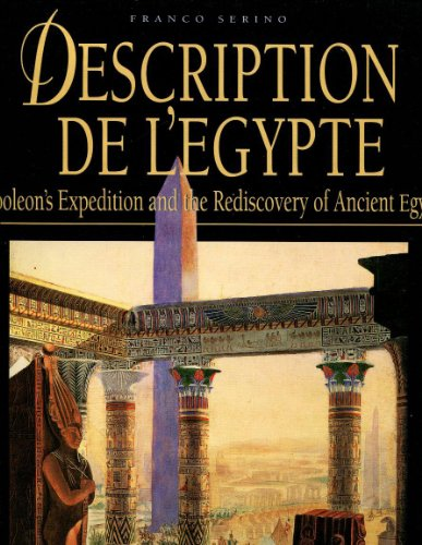 Description De L'Egypte: Napoleon's Expedition to the Discovery of Ancient Egypt: Serino,...