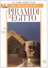 Piramidi d'Egitto. Ediz. illustrata Siliotti, Alberto