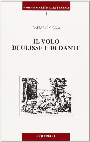 Il volo di Ulisse e di Dante. Altri studi sulla Commedia.: Giglio,Raffaele.