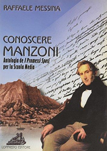 9788880967491: Conoscere Manzoni. Antologia de «I Promessi sposi». Per la Scuola media