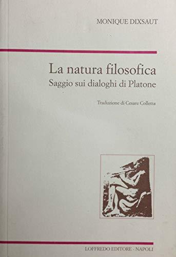 La natura filosofica .Saggio sui dialoghi di Platone. - Colletta, Cesare