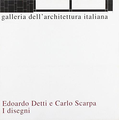 Edoardo Detti e Carlo Scarpa. I Disegni.