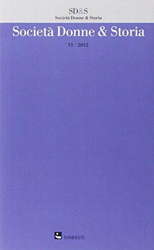 Società, donne & storia (2012). Vol. 6.