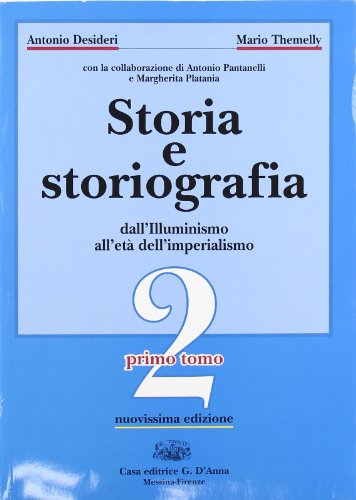 9788881045662: Storia e Storiografia: dall'Illuminisimo all'eta Dell'imperialismo