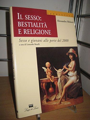 Il sesso: bestialità e religione. Sesso e
