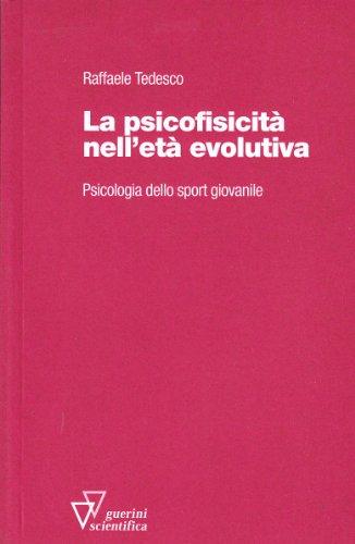 9788881071272: La psicofisicità nell'età evolutiva. Psicologia dello sport giovanile