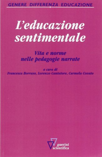 9788881073603: L'educazione sentimentale. Vita e norme nelle pedagogie narrate