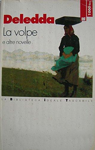 La volpe e altre novelle (Biblioteca ideale: Grazia Deledda