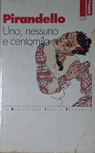 Uno, nessuno e centomila (Biblioteca ideale tascabile): Luigi Pirandello