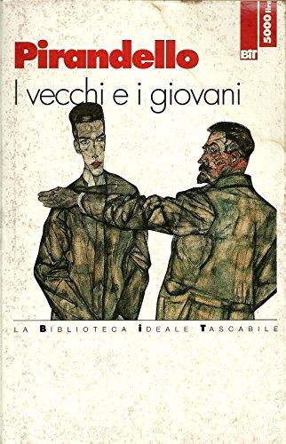 I vecchi e i giovani (Biblioteca ideale: Luigi Pirandello