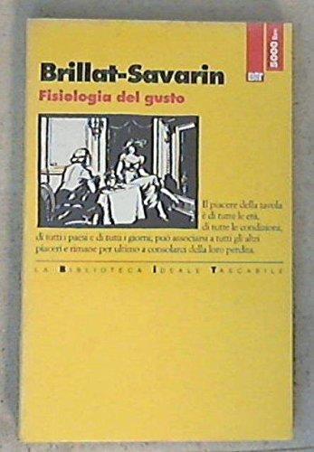 Fisiologia del gusto: Brillat Savarin, Anthelme