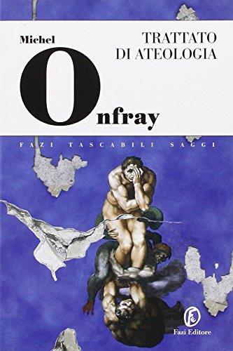 Trattato di ateologia. Fisica della metafisca (8881128608) by Michel Onfray