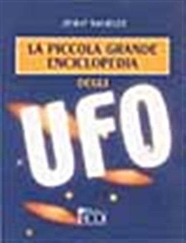 9788881131136: La piccola grande enciclopedia degli UFO