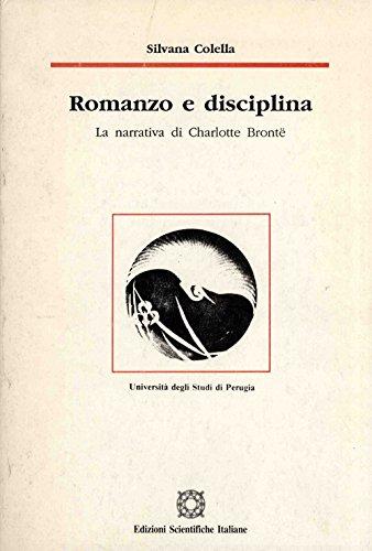 Romanzo e disciplina. La narrativa di Charlotte Brontë.: Colella, Silvana