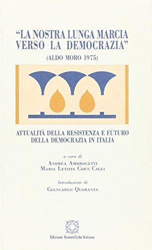 """9788881143986: """"La nostra lunga marcia verso la democrazia"""": (Aldo Moro 1975) : attualità della Resistenza e futuro della democrazia in Italia (L'intelligenza e gli avvenimenti) (Italian Edition)"""
