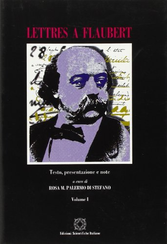 9788881144327: Lettres à Flaubert. Testo, presentazione e note