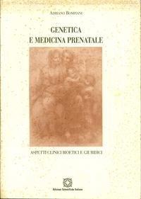 Genetica e medicina prenatale.: Bompiani, Adriano
