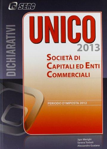 UNICO 2013. Società di capitali ed enti commerciali.