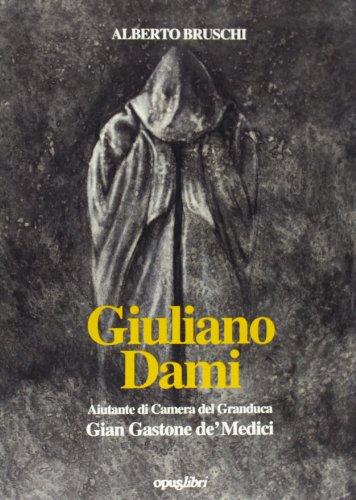 9788881160310: Giuliano Dami. Aiutante di camera del granduca Gian Gastone de' Medici