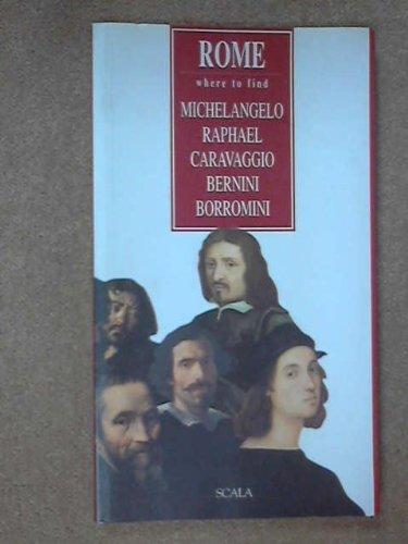 Rome: Where to Find Michelangelo, Raphael, Carvaggio,: Livia Velani, Giovanni
