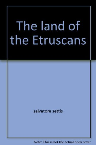 The Land of the Etruscans: Salvatore Settis