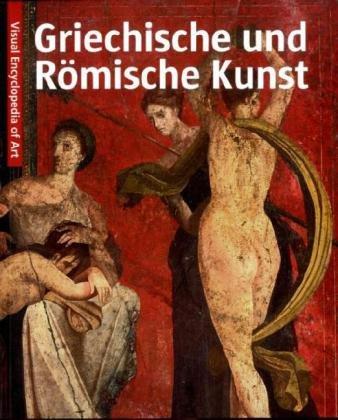9788881175819: Kunst der Griechischen und R�mischen Antike: Visuell Encyclopedia of Art