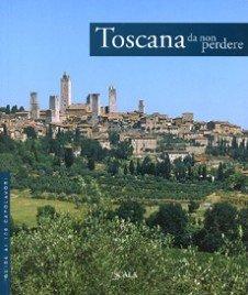 Unforgettable Tuscany: A Guide to 100 Masterpieces: Mariucci, Giovanna, Cristina Sirigatti, Livia ...