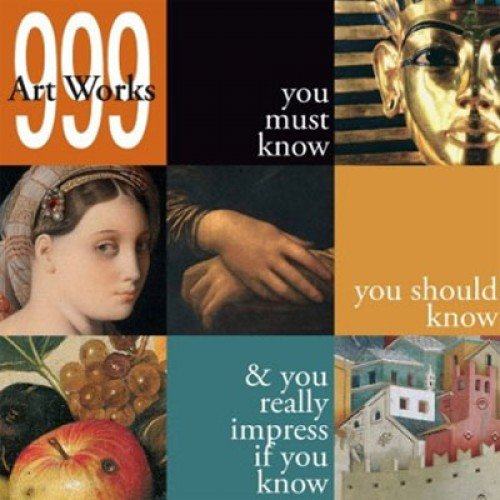 9788881178001: 999 Artworks You Must Know