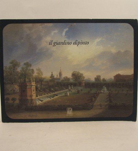 Il Giardino Dipinto nella Pittura Lombarda dal: Biscottini Paolo (