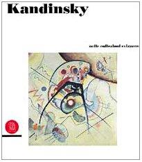 Kandinsky nelle collezioni svizzere =: Kandinsky in: Kandinsky, Wassily