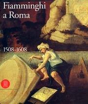9788881180219: Fiamminghi a Roma (1508-1608) (I)