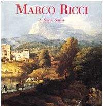 Marco Ricci. Opera Completa.: Scarpa Sonino, Annalisa.