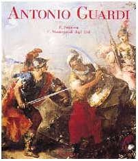 9788881180479: Antonio Guardi. Opera Completa