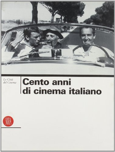 9788881180691: La città del cinema. I cento anni del cinema italiano. Ediz. illustrata