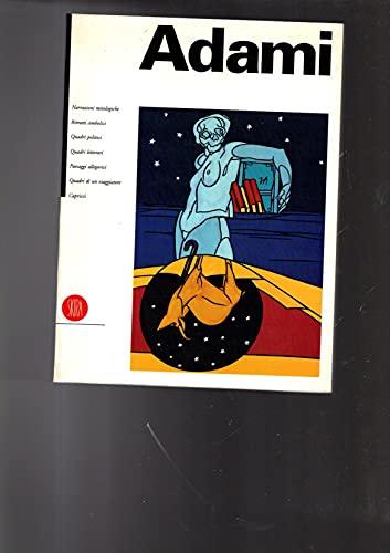 9788881180905: Adami: Narrazioni mitologiche, ritratti simbolici, quadri politici, quadri letterari, paesaggi allegorici, quadri di un viaggiatore, capricci (Italian Edition)