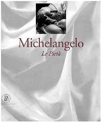 9788881181087: Michelangelo:the Three Pieta(S/Cas (Grandi libri Skira) (Italian Edition)