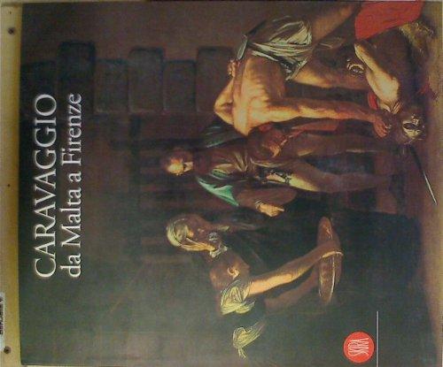 Caravaggio da Malta a Firenze: [catalogo (Italian Edition) (888118124X) by Caravaggio, Michelangelo Merisi da