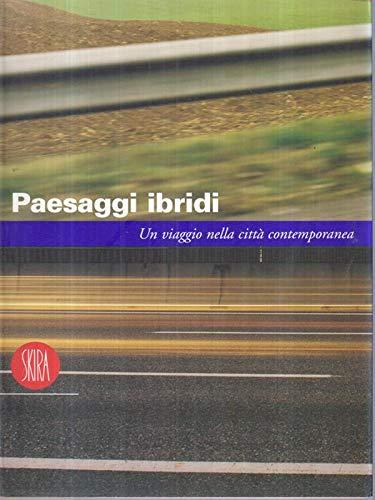 9788881181650: Paesaggi ibridi. Un viaggio nella città contemporanea. Ediz. illustrata