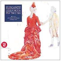 9788881182442: Eleganze della moda fra '700 e '800: Abiti storici dalla Galleria del costume di Palazzo Pitti (Italian Edition)