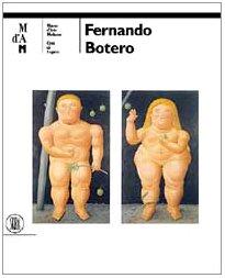 Fernando Botero. [Museo d'Arte Moderna della Città: Chiappini, Rudy (Hrsg.).