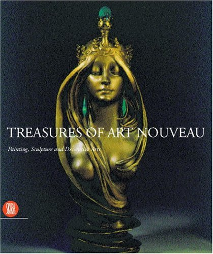 Treasures of Art Nouveau: Through the Collections of Anne-Marie Gillion Crowet: Draguet, Michel; ...