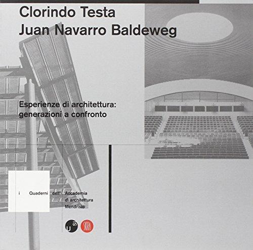 9788881183463: Clorindo Testa e Juan Navarro Baldeweg. Esperienze di architetture: generazioni a confronto