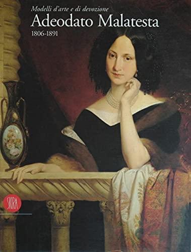 9788881183753: Adeodato Malatesta: 1806-1891 : modelli d'arte e di devozione (Italian Edition)